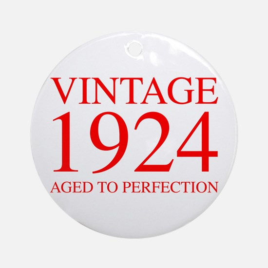 VINTAGE 1924 aged to perfection-red 300 Ornament (