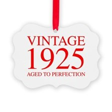 VINTAGE 1925 aged to perfection-red 300 Ornament