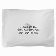 Then I Went Fishing Pillow Sham