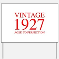 VINTAGE 1927 aged to perfection-red 300 Yard Sign