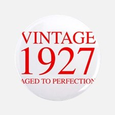 VINTAGE 1927 aged to perfection-red 300 Button