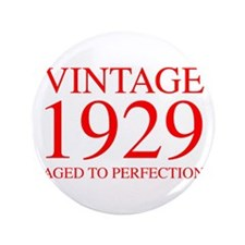 """VINTAGE 1929 aged to perfection-red 300 3.5"""" Butto"""