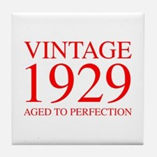 VINTAGE 1929 aged to perfection-red 300 Tile Coast