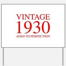VINTAGE 1930 aged to perfection-red 300 Yard Sign