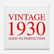 VINTAGE 1930 aged to perfection-red 300 Tile Coast