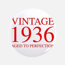 VINTAGE 1936 aged to perfection-red 300 Button
