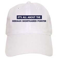 About GERMAN SHORTHAIRED POIN Baseball Cap