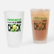 TBI MessedWithWrongChick1 Drinking Glass
