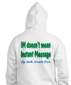 IM it doesn't mean Instant Me Hoodie