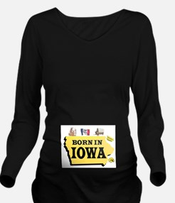 Iowa Born Long Sleeve Maternity T-Shirt