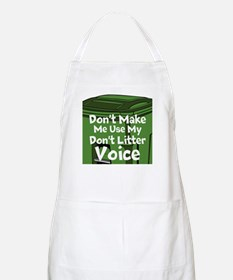Dont Make Me Use My Dont Litter Voice Apron