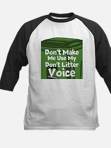 Dont Make Me Use My Dont Litter Voice Baseball Jer