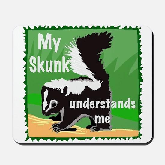 skunk understands me Mousepad
