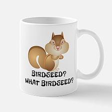 BIRDSEED? WHAT BIRDSEED/ Mug