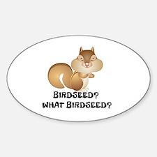 BIRDSEED? WHAT BIRDSEED/ Decal