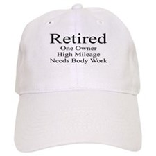 RETIRED. ONE OWNER. HIGH MILEAGE Baseball Cap