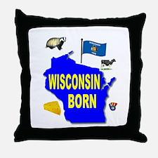 WISCONSIN BORN Throw Pillow