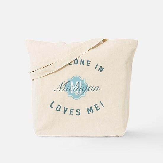 Someone In Michigan Tote Bag