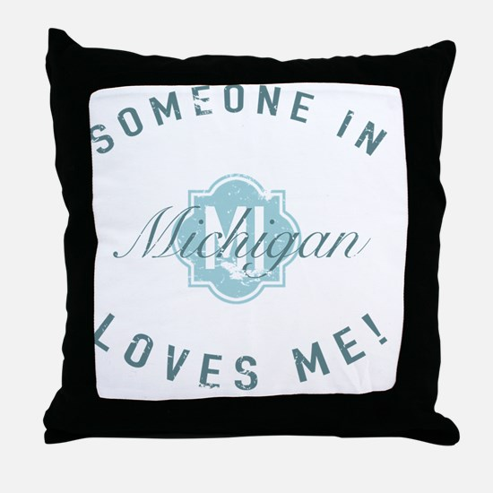 Someone In Michigan Throw Pillow