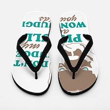 dont judge my pitbull and i won't judge Flip Flops