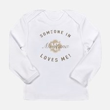 Someone In Montana Long Sleeve T-Shirt