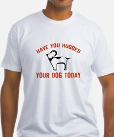 Have You Hugged Your Dog Toda Shirt