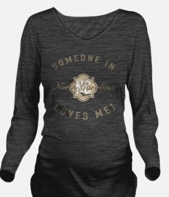 Someone In North Car Long Sleeve Maternity T-Shirt