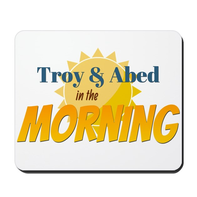 Troy and Abed in the morning Mousepad by FanAttic1