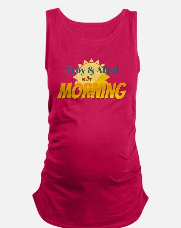Troy and Abed in the morning Maternity Tank Top