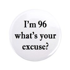 """96 your excuse 3 3.5"""" Button (100 pack)"""