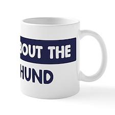 About DACHSHUND Mug