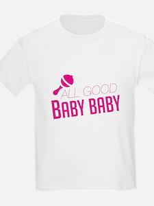 All Good Baby Baby T-Shirt
