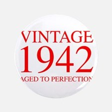 VINTAGE 1942 aged to perfection-red 300 Button