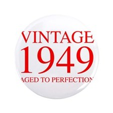 "VINTAGE 1949 aged to perfection-red 300 3.5"" Butto"