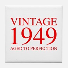 VINTAGE 1949 aged to perfection-red 300 Tile Coast
