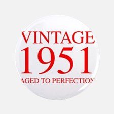 VINTAGE 1951 aged to perfection-red 300 Button