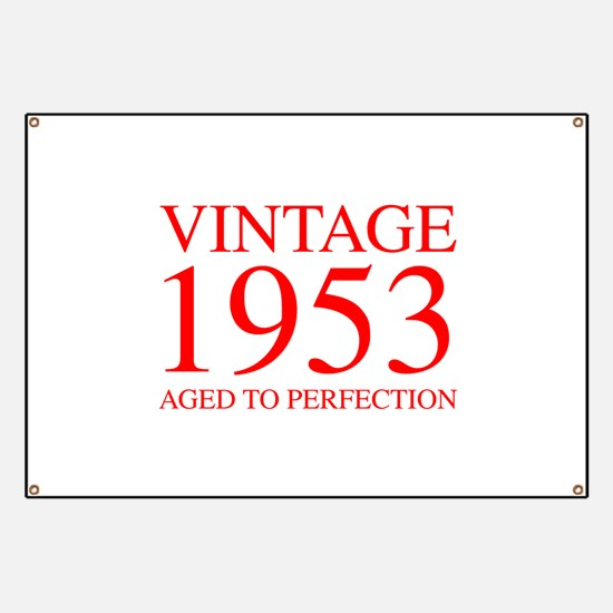 VINTAGE 1953 aged to perfection-red 300 Banner