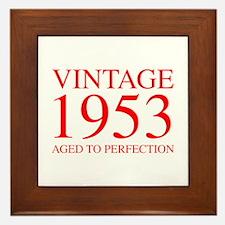 VINTAGE 1953 aged to perfection-red 300 Framed Til