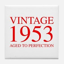 VINTAGE 1953 aged to perfection-red 300 Tile Coast