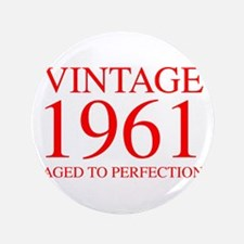VINTAGE 1961 aged to perfection-red 300 Button