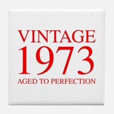 VINTAGE 1973 aged to perfection-red 300 Tile Coast