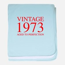 VINTAGE 1973 aged to perfection-red 300 baby blank