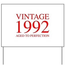VINTAGE 1992 aged to perfection-red 300 Yard Sign