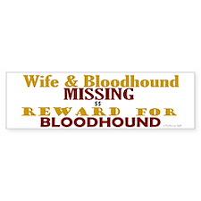 Wife & Bloodhound Missing Bumper Bumper Sticker