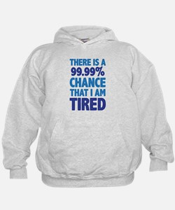 There is a 99.99% chance that I am Tir Hoodie
