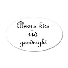 Always Kiss Us Goodnight Wall Decal