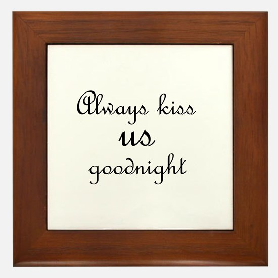 Always Kiss Us Goodnight Wall Print Framed Tile