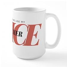 Don't Make Me Use My Teacher Mug