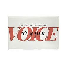 Don't Make Me Use My Teacher Rectangle Magnet