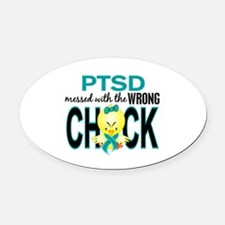 PTSD MessedWithWrongChick1 Oval Car Magnet